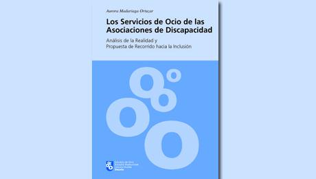 Los servicios de Ocio de las Asociaciones de Discapacidad: Análisis de la Realidad y propuesta de recorrido hacia la inclusión