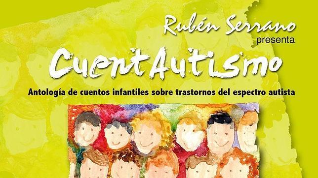 Cuentaautismo Antología De Cuentos Infantiles Sobre Trastornos Del Espectro Autista Autismo Madrid