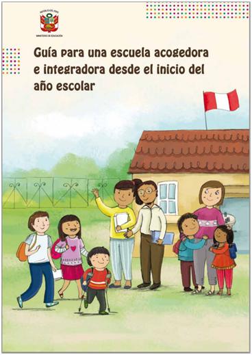 Una Guía para profesores de Perú, reúne distintas pautas para lograr una escuela acogedora e integradora