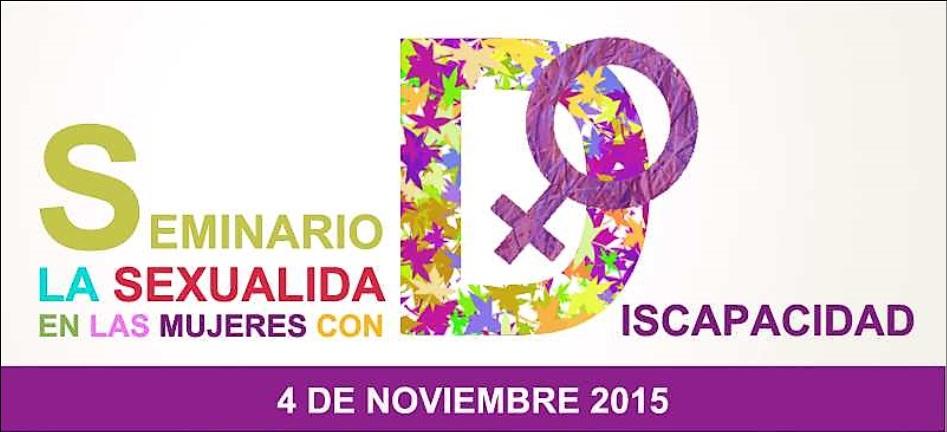 """Seminario """"La Sexualidad en las Mujeres con Discapacidad"""""""
