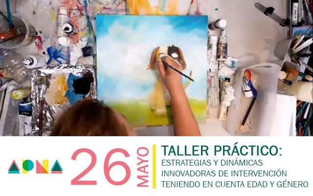 """Taller práctico """"Estrategias y dinámicas innovadoras de intervención teniendo en cuenta la edad y el género"""" organizado por APNA"""
