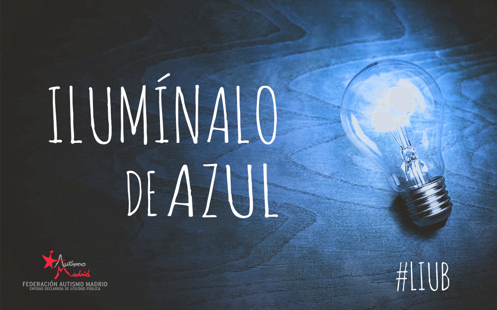 Ilumínalo de Azul – LIUB – Día Mundial de Concienciación sobre el Autismo