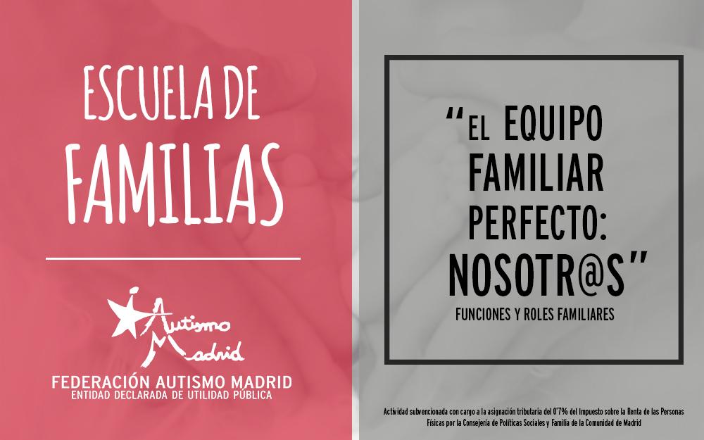 Nuevo taller de la Escuela de Familias: «El equipo familiar perfecto: Nosotr@s. (Funciones y roles familiares)»