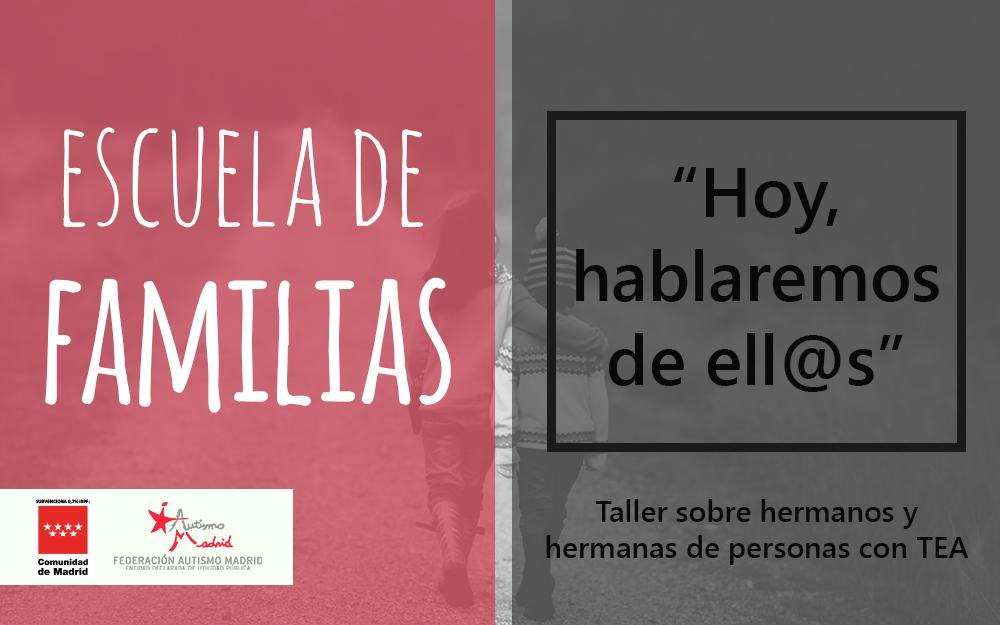 Nuevo taller de la Escuela de Familias:  «Hoy, hablaremos de ell@s»