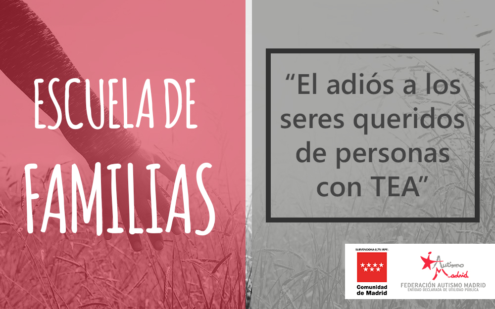 Taller de la Escuela de Familias: «El adiós a los seres queridos de personas con TEA»