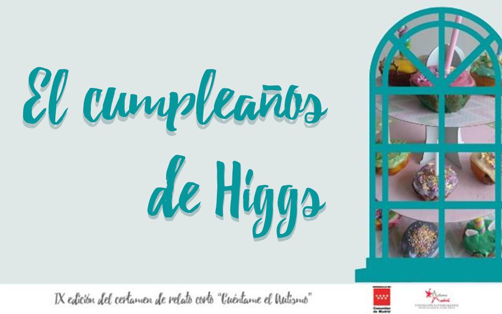 «El cumpleaños de Higgs» – Cuéntame el Autismo