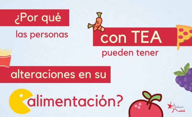 ¿Por qué las personas con TEA pueden tener alteraciones en su alimentación?