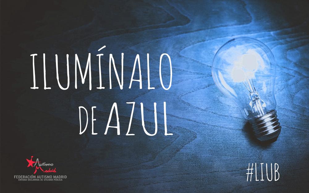 Ilumina de Azul – LIUB – Día Mundial de Concienciación sobre el Autismo 2021